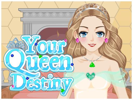 Your Queen Destiny