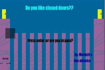 DO YOU LIKE CLOSED DOORS??