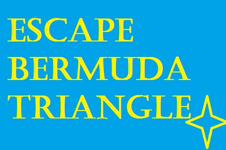 Escape Bermuda Triangle
