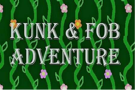 Kunk & Fob Adventure