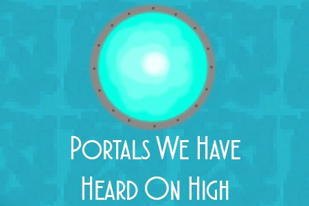 Portals We Have Heard On High