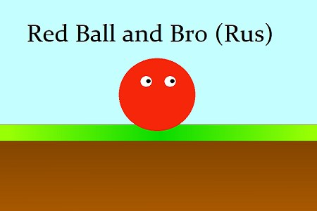 Red Ball and Bro (Rus)(GodMode)