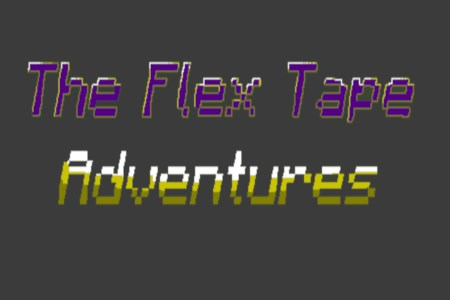 The Flex Tape Adventures