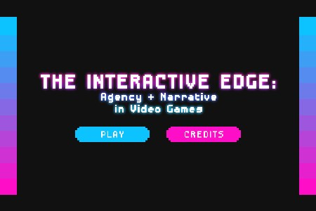 The Interactive Edge: Agency + Narrative in Video Games