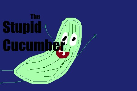 The Stupid Cucumber