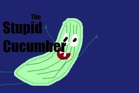 The Stupid Cucumber