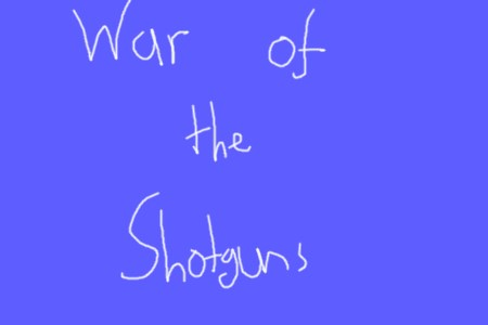 War of the shotguns